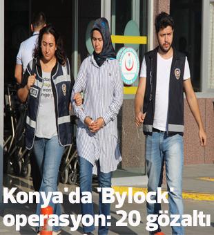 Konyada Bylock Operasyon: 20 Gözaltı