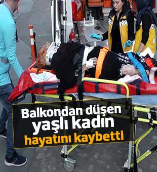 Balkondan düşen yaşlı kadın hayatını kaybetti