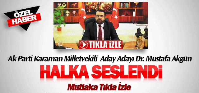 Mustafa Akgün Karaman halkına seslendi