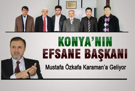 Mustafa Özkafa Karaman'a geliyor.