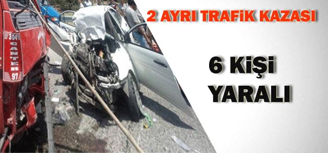 Trafik Kazaları: 6 Yaralı
