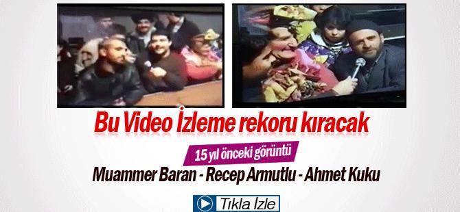 Muammer Baran ve Recep Armutlu 15 yıl önceki videosu