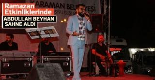 Ramazan Etkinliklerinde Abdullah Beyhan Sahne Aldı