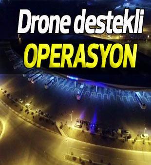 Mersin'de drone destekli huzur operasyonu