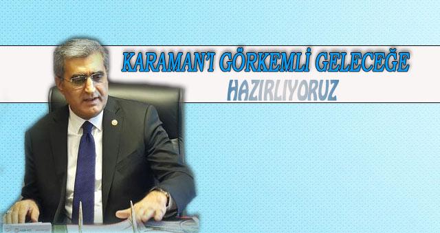 """Recep Konuk:""""Karaman'ı büyük projelerle geleceğe hazırlıyoruz"""""""