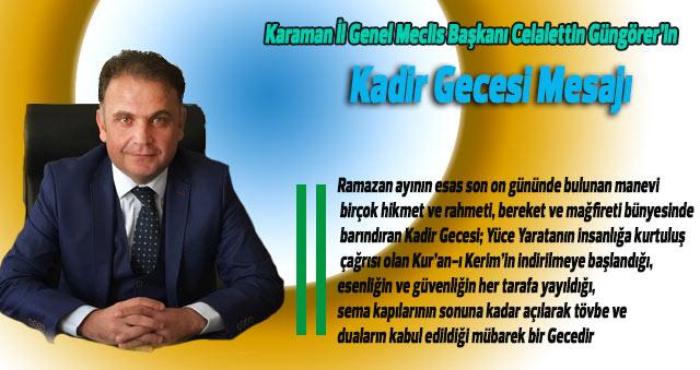 Karaman İl Genel Meclis Başkanı Celalettin Güngörer'in Mesajı