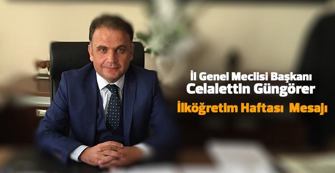 İl Genel Meclisi Başkanı Celalettin Güngörer İlköğretim Haftası Mesajı