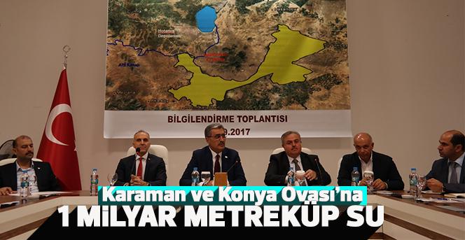 Konya Ovası'na 1 milyar metreküp su getirilecek
