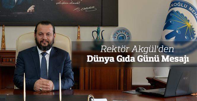 Rektör Akgül'den Dünya Gıda Günü Mesajı