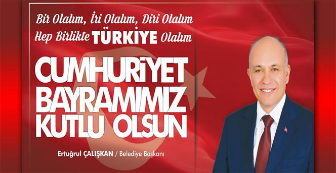 Başkan Çalışkan'ın 29 Ekim Cumhuriyet Bayramı Mesajı