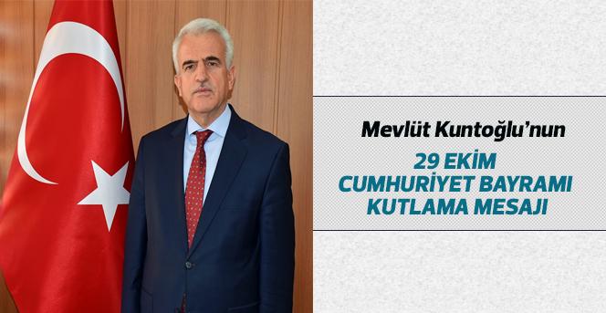 Kuntoğlu'nun Cumhuriyet Bayramı Kutlama Mesajı