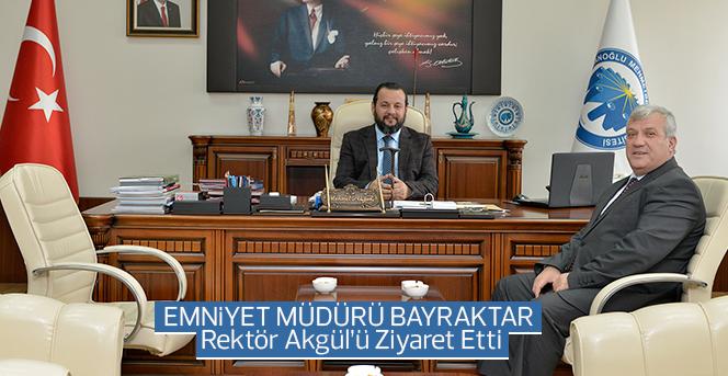 Emniyet Müdürü Bayraktar, Rektör Akgül'ü Ziyaret Etti