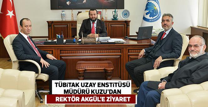 TÜBİTAK Uzay Enstitüsü Müdürü Kuzu'dan Rektör Akgül'e Ziyaret