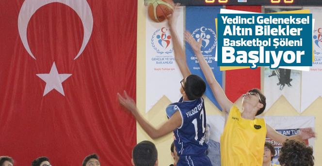 Yedinci Geleneksel Altın Bilekler Basketbol Şöleni Başlıyor