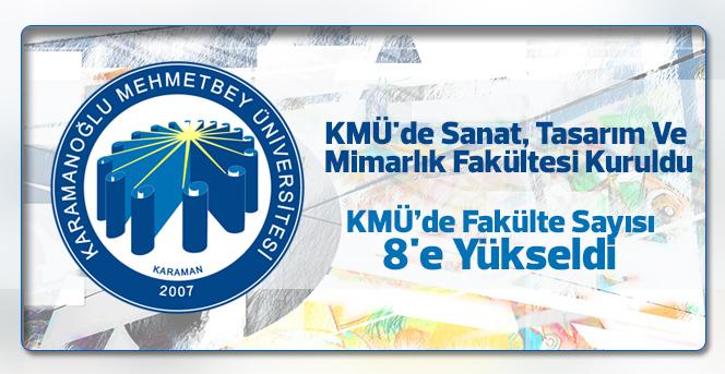 KMÜ'de Sanat, Tasarım Ve Mimarlık Fakültesi Kuruldu