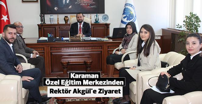 Karaman Özel Eğitim Merkezinden Rektör Akgül'e Ziyaret