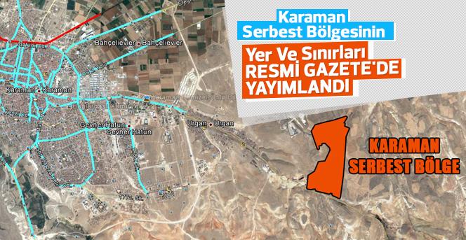 Karaman Serbest Bölgesinin Yeri Resmi Gazete'de Yayımlandı