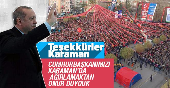 Cumhurbaşkanımızı Karaman'da Ağırlamaktan Onur Duyduk