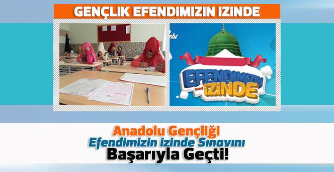 Anadolu Gençliği Efendimizin İzinde Sınavını Başarıyla Geçti !