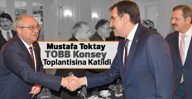 Mustafa Toktay TOBB Konsey Toplantısına Katıldı