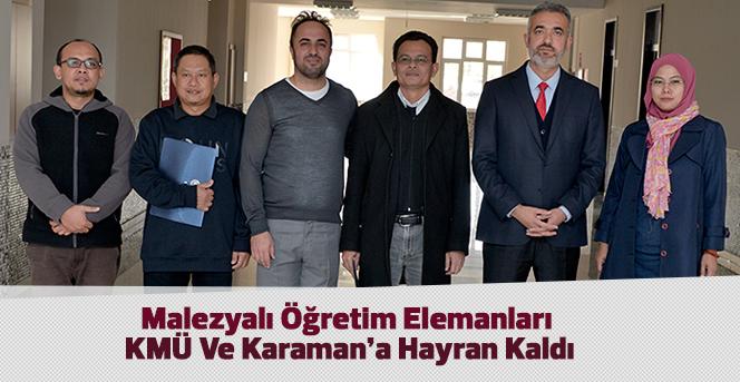 Malezyalı Öğretim Elemanları KMÜ Ve Karaman'a Hayran Kaldı