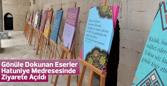 Gönüle Dokunan Eserler Hatuniye Medresesinde Ziyarete Açıldı