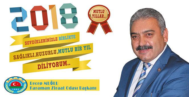 Karaman Ziraat Odası Başkanı Recep MUĞLU Yeni yıl mesajı