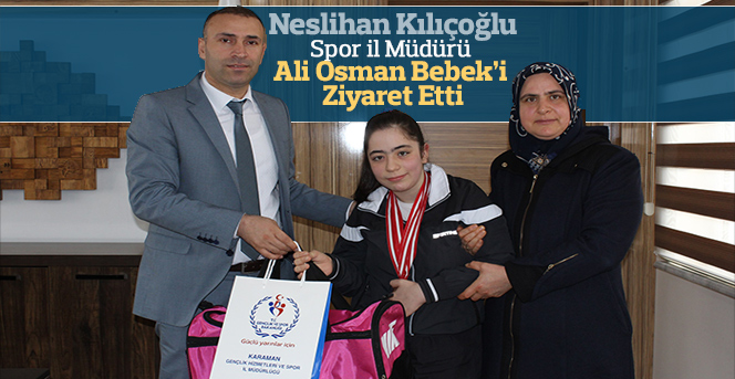 Spor İl Müdürü Bebek,  Neslihan Kılıçoğlu'nu makamında ağırladı