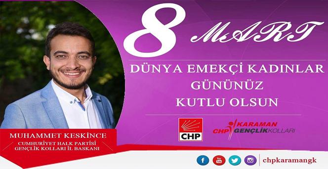 CHP Gençlik Kolları Başkanı Kadınlar Günü kutlama mesajı