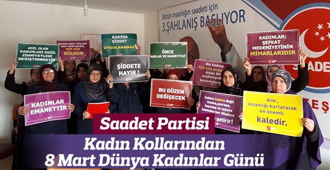 Saadet Partisi 8 Mart Dünya Kadınlar Günü Kutlama Mesajı