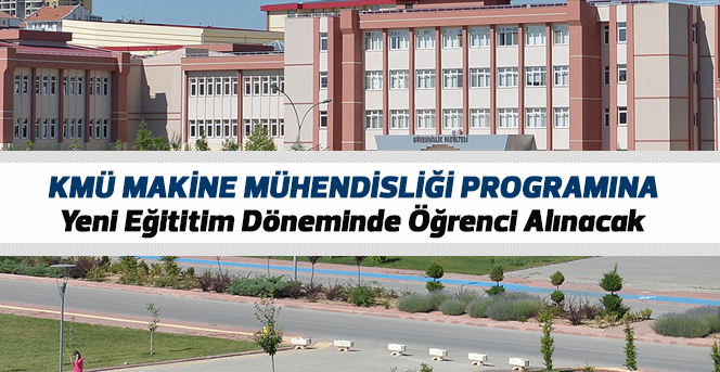 KMÜ Makine Mühendisliği Programına Öğrenci Alınacak