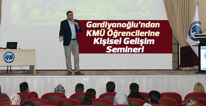 Gardiyanoğlu'ndan Kmü Öğrencilerine Kişisel Gelişim Semineri