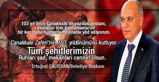 Başkan Çalışkan'ın Çanakkale Zaferi Ve 18 Mart Şehitleri Anma Mesajı