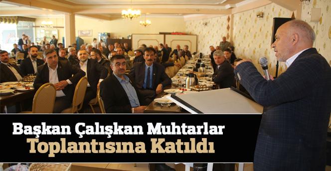 Başkan Çalışkan Muhtarlar Toplantısına Katıldı