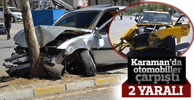 Karaman'da otomobiller çarpıştı: 2 yaralı