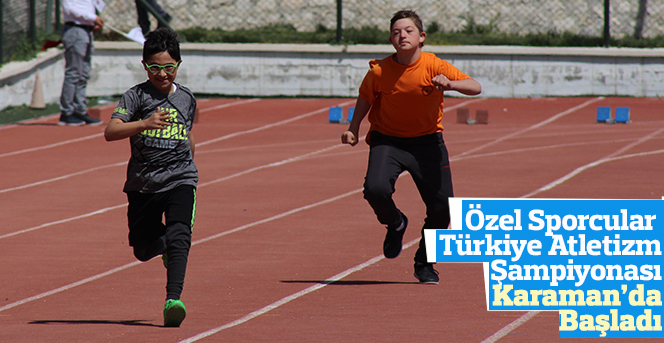 Özel Sporcular Türkiye Atletizm Şampiyonası Karaman'da Başladı