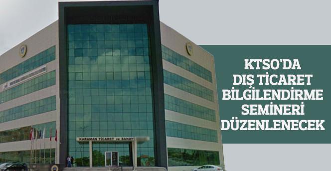 KTSO'da Dış Ticaret Bilgilendirme Semineri Düzenlenecek