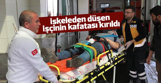 İskeleden düşen işçinin kafatası kırıldı