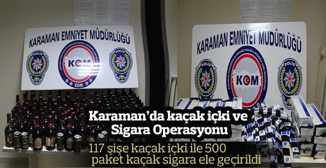 Karaman'da kaçak içki ve sigara operasyonu