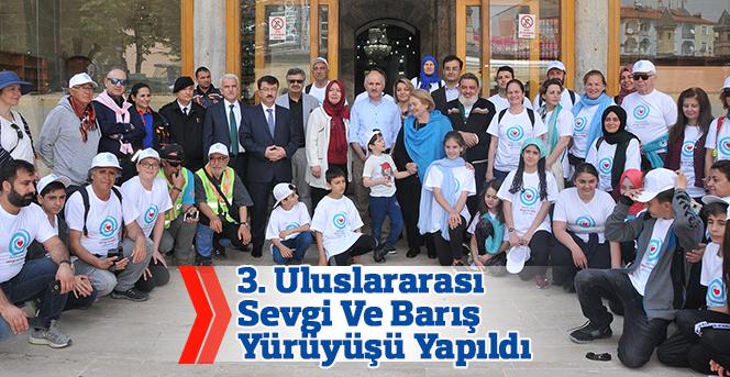 3. Uluslararası Sevgi Ve Barış Yürüyüşü Yapıldı