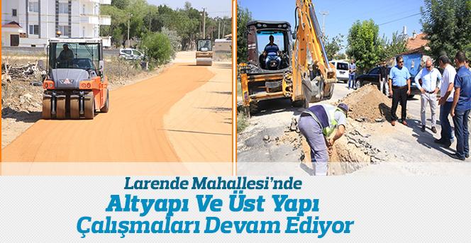 Larende Mahallesi'nde Yol Çalışmaları Devam Ediyor