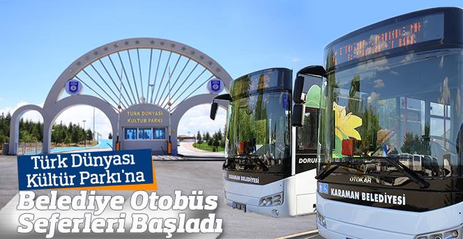 Türk Dünyası Kültür Parkı'na Belediye Otobüs Seferleri Başladı