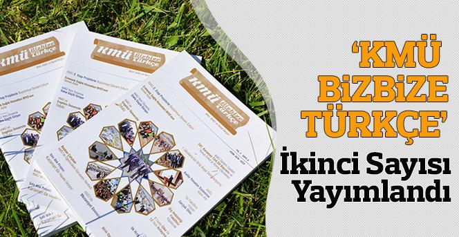 'KMÜ Bizbize Türkçe' İkinci Sayısı Yayımlandı