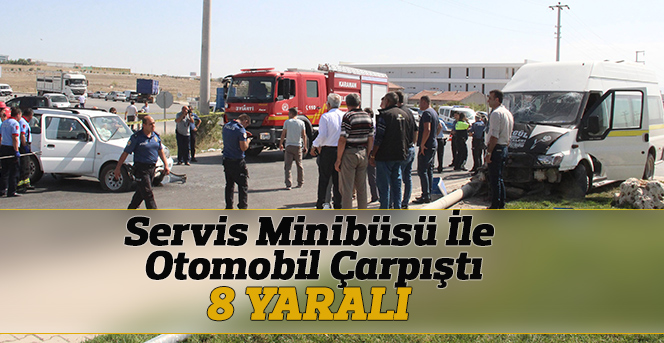 Servis minibüsü ile otomobil çarpıştı: 8 yaralı