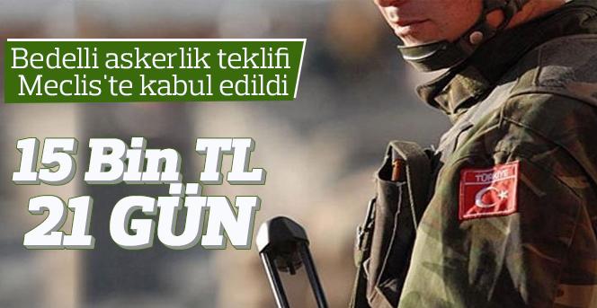 Bedelli askerlik teklifi Meclis'te kabul edildi!