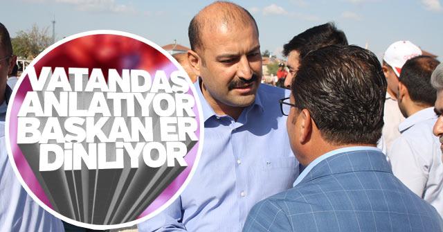 Vatandaş Anlatıyor il başkanı Mehmet Er  Dinliyor