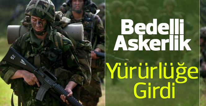 Bedelli askerlik düzenlemesi Resmi Gazete'de yayımlandı