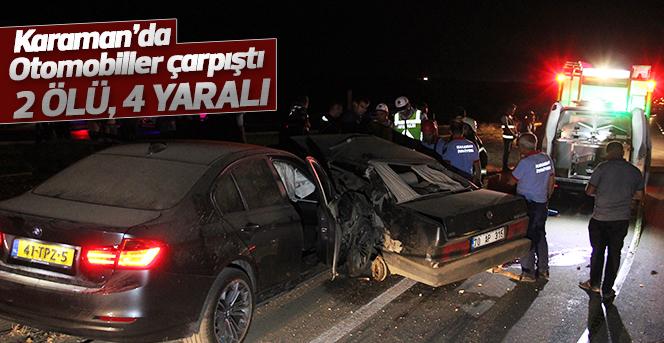 Karaman'da otomobiller çarpıştı: 2 ölü, 4 yaralı
