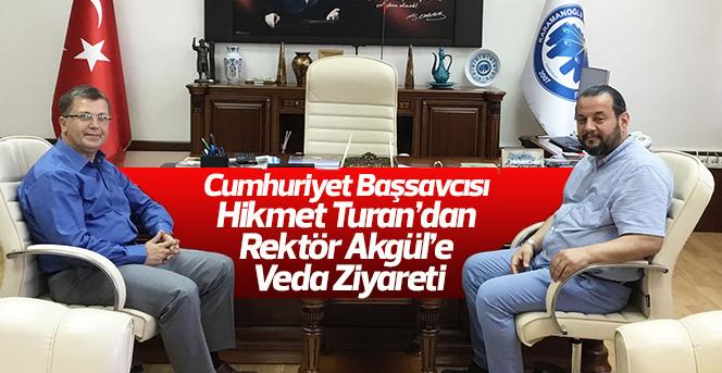 Başsavcı Hikmet Turan'dan Rektör Akgül'e Veda Ziyareti
