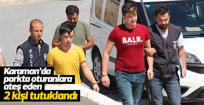 Karaman'da parkta oturanlara ateş eden 2 kişi tutuklandı